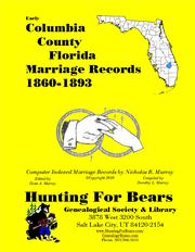 Cover of: Columbia County Florida Marriage Records 1860-1893 | Dorothy Ledbetter Murray, Nicholas Russell Murray, David Alan Murray