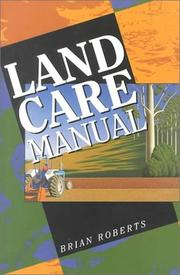 Cover of: Land Care Manual by Brian Roberts