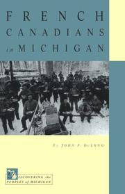 Cover of: French Canadians in Michigan | John P. DuLong