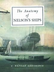Cover of: The anatomy of Nelson's ships by C. Nepean Longridge
