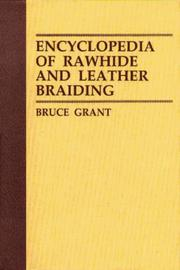 Cover of: Encyclopedia of rawhide and leather braiding | Grant, Bruce