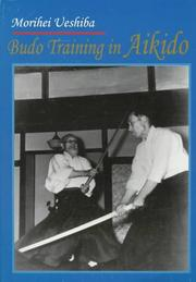 Cover of: Budo Training in Aikido by Morihei Ueshiba