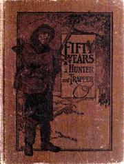Cover of: Fifty Years a Hunter and Trapper | Eldred Nathaniel Woodcock
