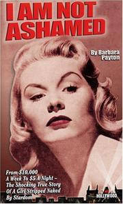 Cover of: I Am Not Ashamed by Barbara Payton