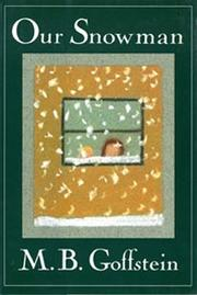 Cover of: Our snowman by M. B. Goffstein