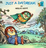 Cover of: Just a daydream by Mercer Mayer