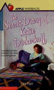 Cover of: The secret diary of Katie Dinkerhoff | Lila Perl