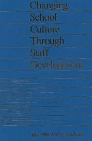 Cover of: Changing School Culture Through Staff Development (1990 ASCD Yearbook) by Bruce Joyce
