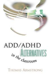 Cover of: ADD/ADHD Alternatives in the Classroom | Thomas Armstrong