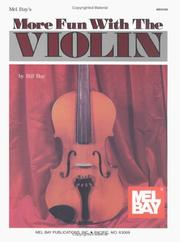 Cover of: Mel Bay's More Fun with the Violin | William Bay