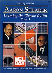 Cover of: Mel Bay Learning the Classic Guitar | Aaron Shearer