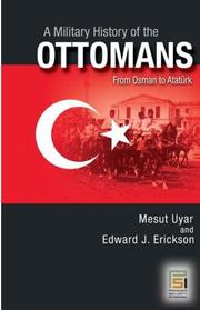 Cover of: A military history of the Ottomans | Mesut Uyar