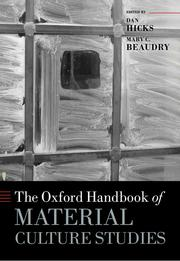 Cover of: Oxford Handbook of Material Culture Studies | Dan Hicks, Mary C. Beaudry