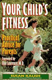 Cover of: Your child's fitness by Susan Kalish