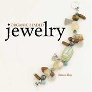 Cover of: Organic Beaded Jewelry by Susan Ray