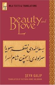 Cover of: Beauty and Love / Şeyh Galip ; translated from the Ottoman Turkish with an introduction and key by Victoria Rowe Holbrook | Şeyh Galip
