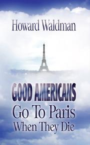 Cover of: Good Americans go to Paris when they die | Howard Waldman