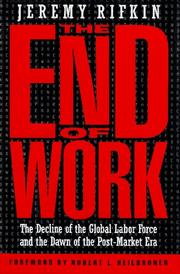 Cover of: The end of work | Jeremy Rifkin