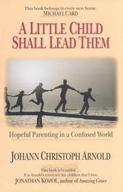 Cover of: A little child shall lead them by Johann Christoph Arnold