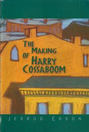 Cover of: The Making of Harry Cossaboom | Jerrod Edson