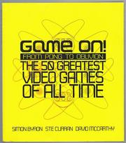 Cover of: Game On! From Pong to Oblivion | Simon Byron, Ste Curran, David McCarthy