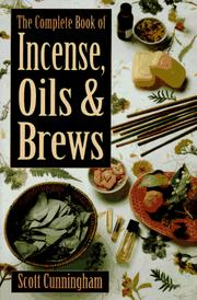 Cover of: Complete Book Of Incense, Oils & Brews (Llewellyn's Practical Magick) by Scott Cunningham
