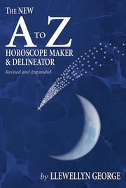 Cover of: The new A to Z horoscope maker and delineator by Llewellyn George