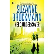 Cover of: Hero under cover | Suzanne Brockmann