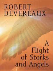 Cover of: A Flight of Storks and Angels by Robert Devereaux