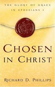 Cover of: Chosen in Christ | Richard D. Phillips