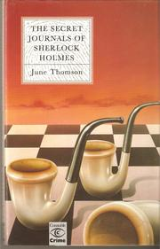Cover of: The Secret Journals of Sherlock Holmes | June Thomson