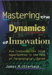 Cover of: Mastering the dynamics of innovation | James M. Utterback