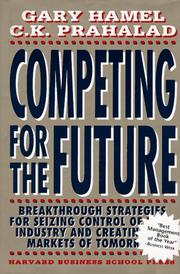 Cover of: Competing for the future | Gary Hamel