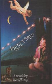 Cover of: Angie, I Says | Avra Wing