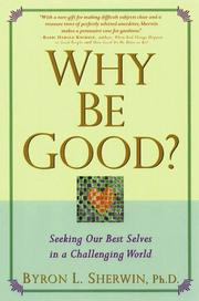 Cover of: Why be good? | Byron L. Sherwin