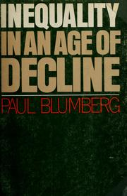 Cover of: Inequality in an age of decline by Paul Blumberg