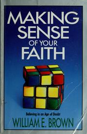 Cover of: Making sense of your faith by Brown, William E. Dr.