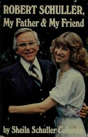 Cover of: Robert Schuller, my father & my friend by Sheila Schuller Coleman