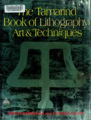 Cover of: The Tamarind book of lithography: art & techniques by Garo Z. Antreasian