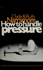 Cover of: How to handle pressure by Clyde M. Narramore