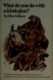 Cover of: What do you do with a kinkajou? by Alice Gilborn