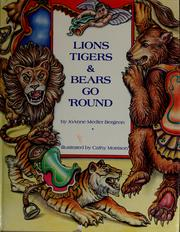 Cover of: Lions, tigers & bears go 'round | JoAnne Medler Bergeon