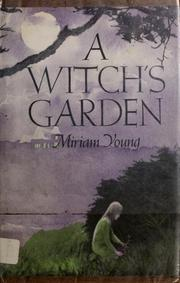Cover of: A witch's garden | Miriam Young