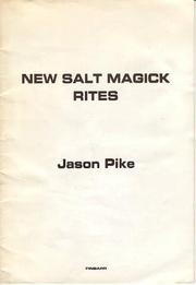 Cover of: New salt magick rites | Jason Pike
