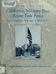 Cover of: Report of the California Military Base Reuse Task Force to Governor Pete Wilson by California Military Base Reuse Task Force., California Military Base Reuse Task Force