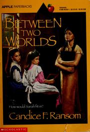 Cover of: Between Two Worlds by Candice F. Ransom