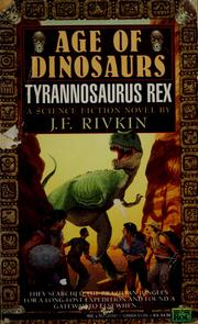 Cover of: Tyrannosaurus Rex (Age of Dinosaurs) by J. F. Rivkin