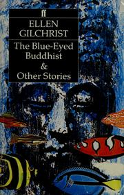 Cover of: Blue-eyed Buddhist and Other Stories | Ellen Gilchrist