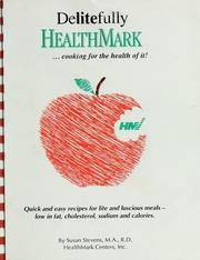 Cover of: Delitefully Healthmark... Cooking for the Health of It! | Susan Stevens