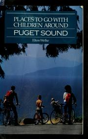 Cover of: Places to go with children around Puget Sound | Elton Welke